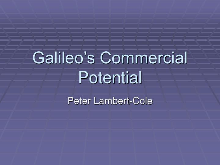 galileo s commercial potential n.