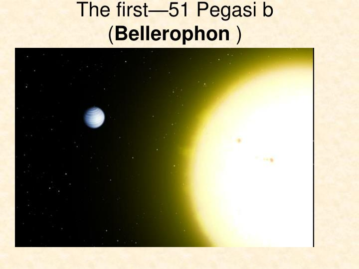 The first 51 pegasi b bellerophon