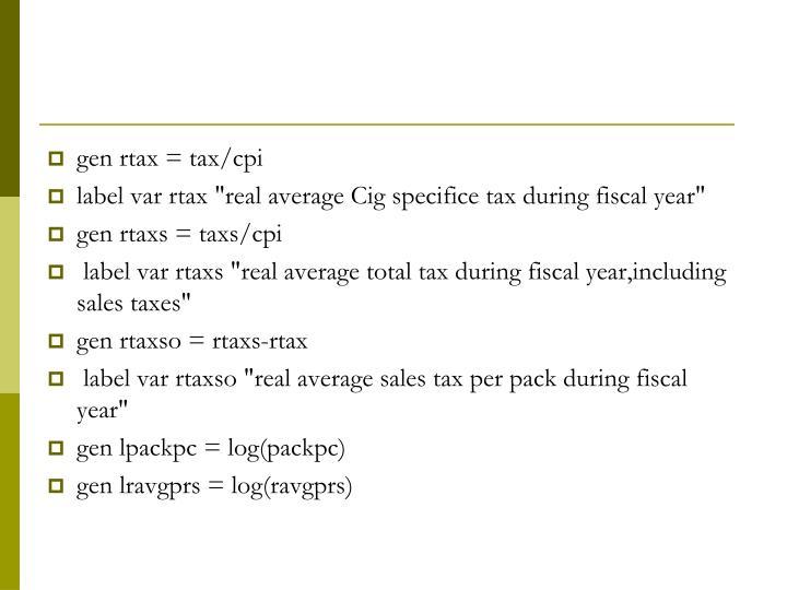 Gen rtax = tax/cpi