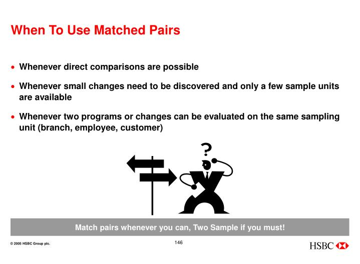 When To Use Matched Pairs