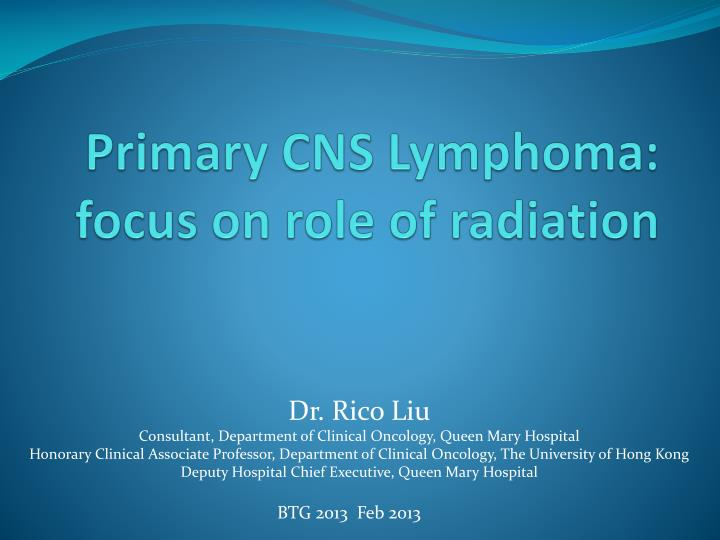 primary cns lymphoma focus on role of radiation n.
