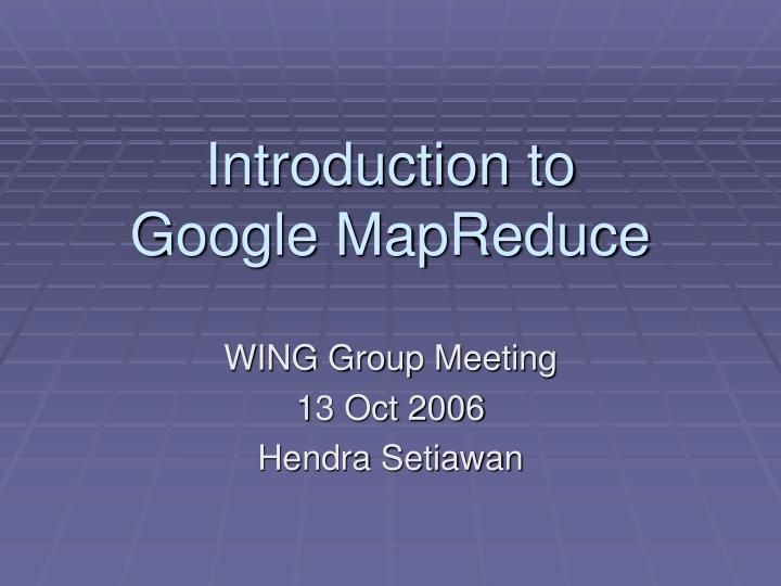 introduction to google mapreduce n.