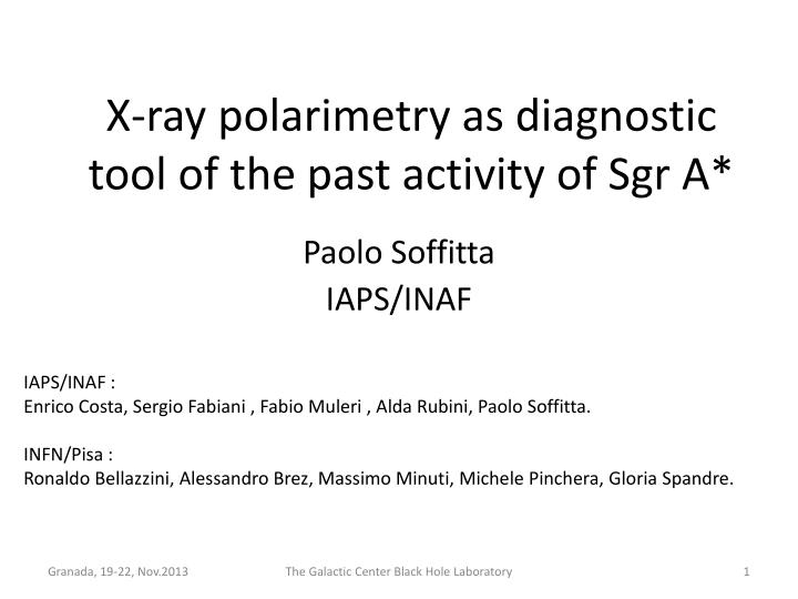 x ray polarimetry as diagnostic tool of the past activity of sgr a n.