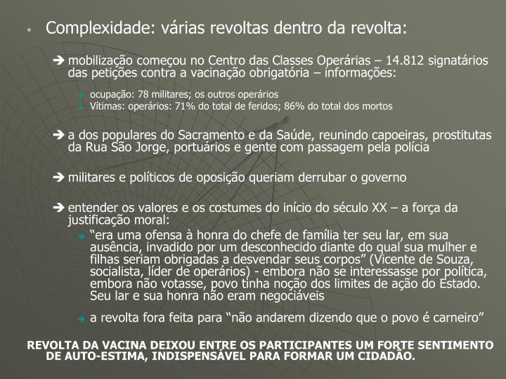 Complexidade: várias revoltas dentro da revolta:
