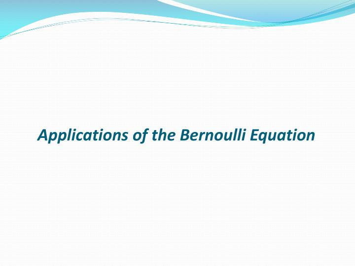 applications of the bernoulli equation n.