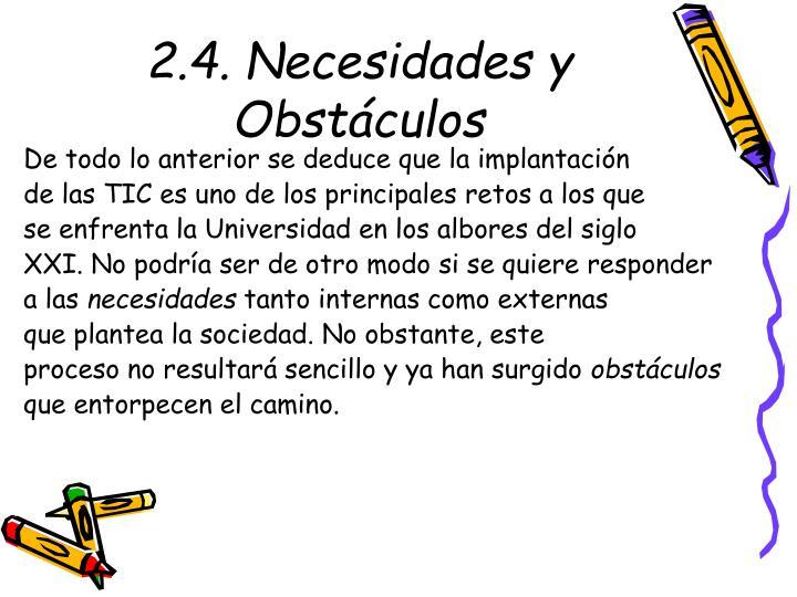 2.4. Necesidades y Obstáculos