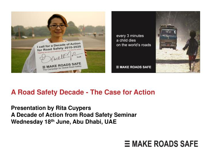 A Road Safety Decade - The Case for Action