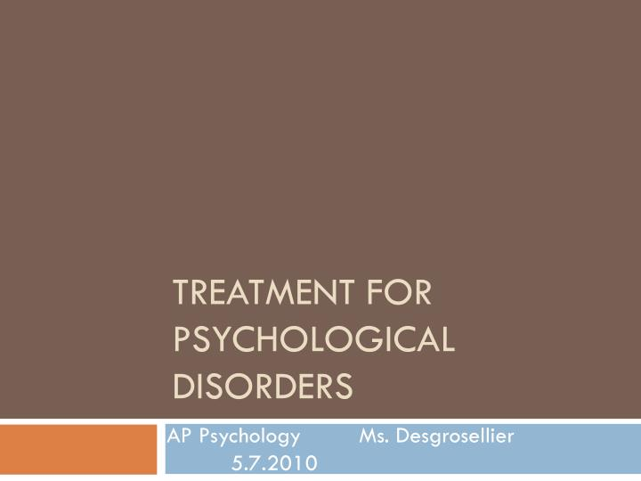 treatment for psychological disorders n.