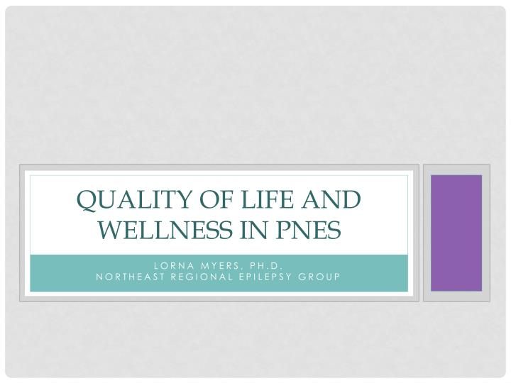 quality of life and wellness in pnes n.