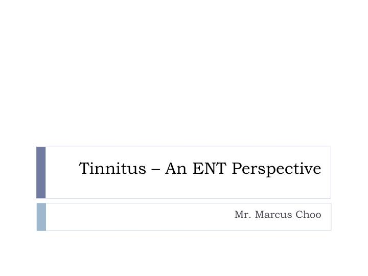 tinnitus an ent perspective n.
