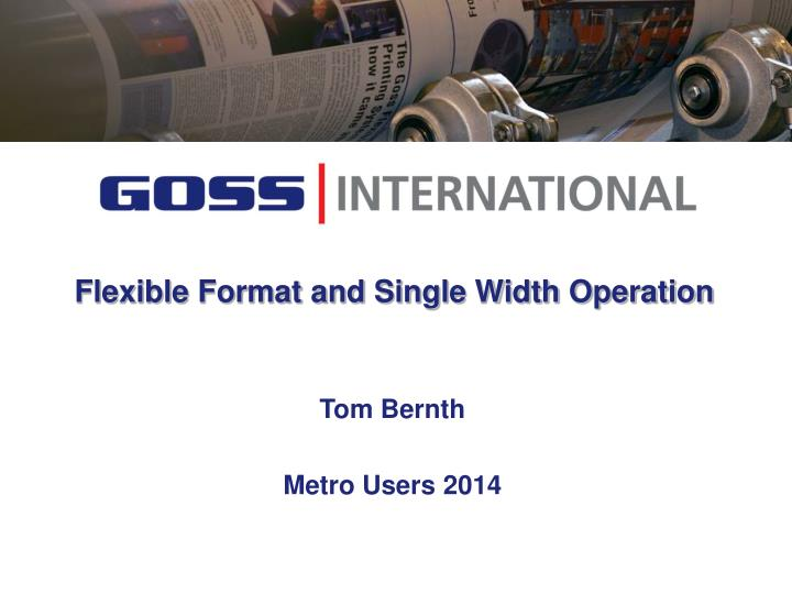 flexible format and single width operation n.