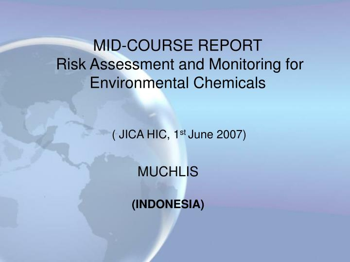 mid course report risk assessment and monitoring for environmental chemicals n.
