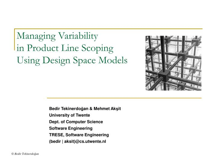 managing variability in product line scoping using design space models n.