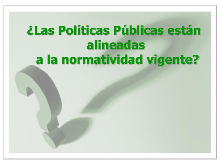 ¿Las Políticas Públicas están