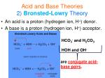 acid and base theories 2 bronsted lowry theory