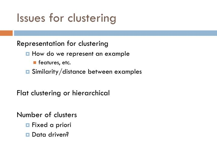 Issues for clustering