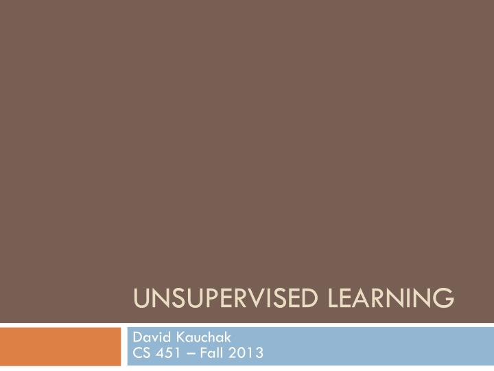 unsupervised learning n.