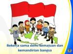 bekerja sama demi kemajuan dan kemandirian bangsa