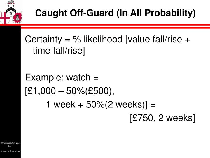 Caught Off-Guard (In All Probability)