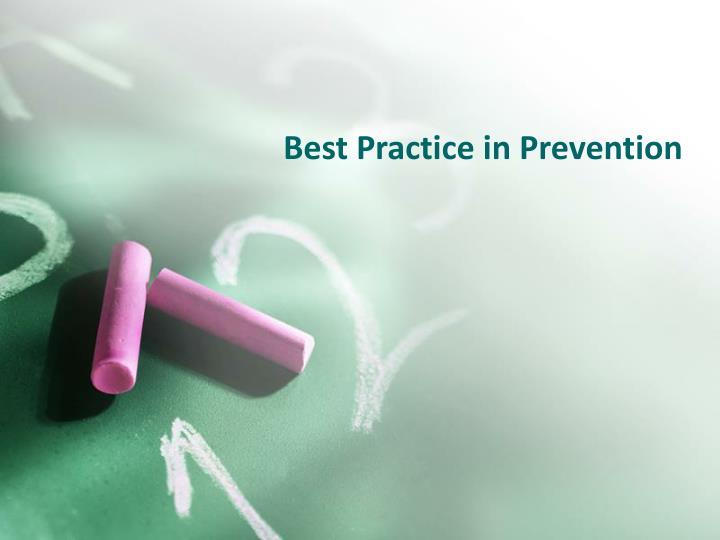 Best Practice in Prevention