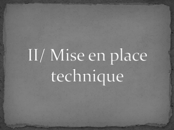 II/ Mise en place technique