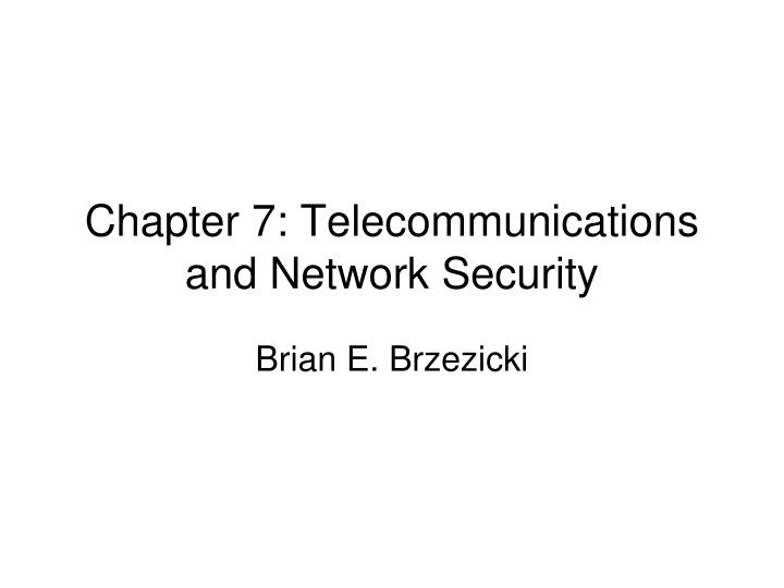 chapter 7 telecommunications and network security n.