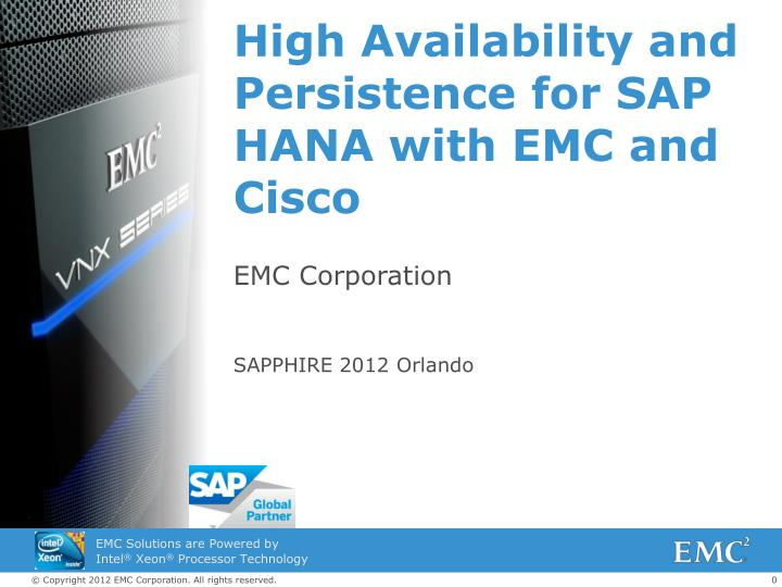 high availability and persistence for sap hana with emc and cisco n.