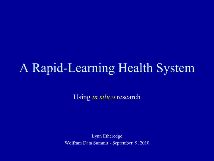 a rapid learning health system n.