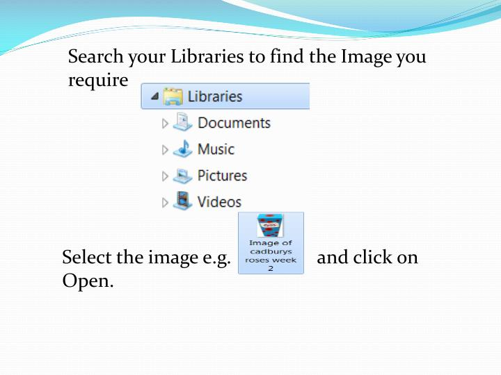 Search your Libraries to find the Image you require