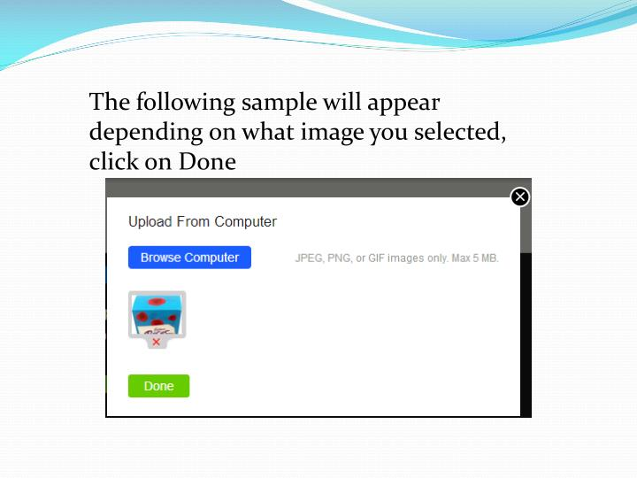 The following sample will appear depending on what image you selected, click on Done