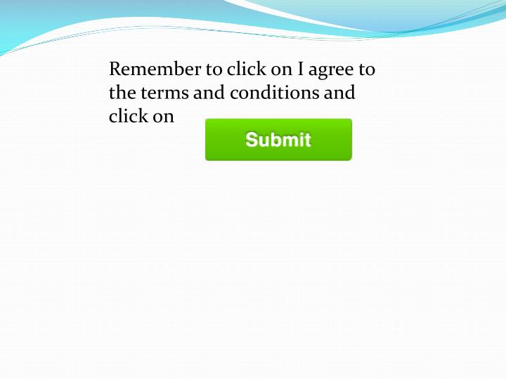 Remember to click on I agree to the terms and conditions and click on