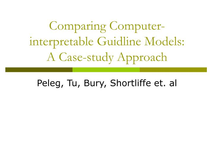 Comparing computer interpretable guidline models a case study approach
