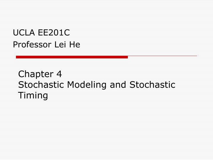 chapter 4 stochastic modeling and stochastic timing n.