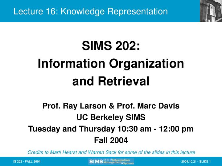 Prof ray larson prof marc davis uc berkeley sims tuesday and thursday 10 30 am 12 00 pm fall 2004