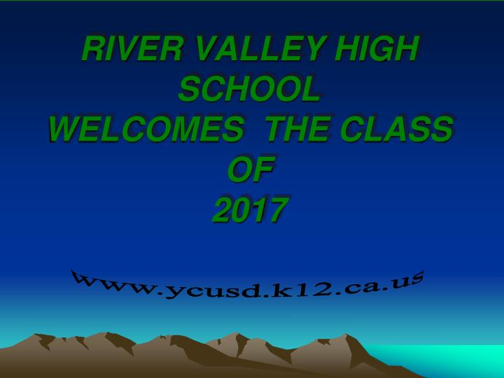 river valley high school welcomes the class of 2017 n.