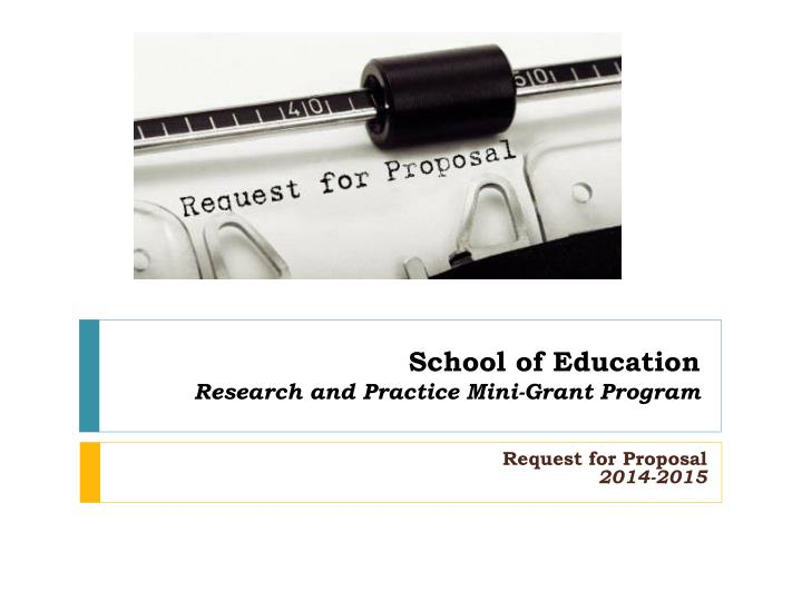 school of education research and practice mini grant program n.
