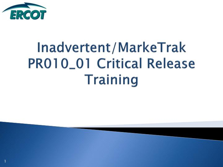 inadvertent marketrak pr010 01 critical release training n.