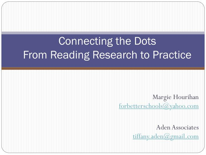 connecting the dots from reading research to practice n.
