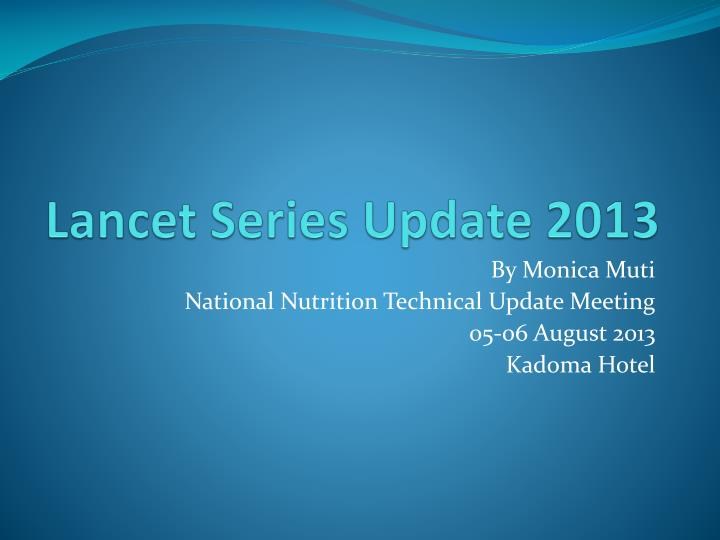 lancet series update 2013 n.