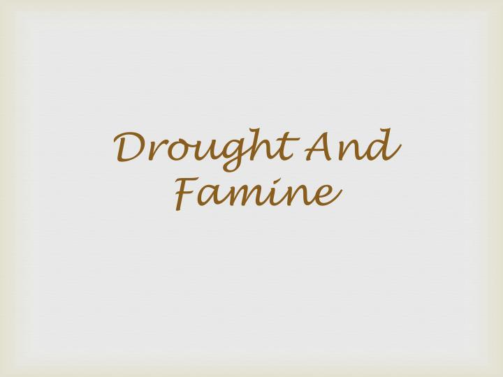 drought and famine n.