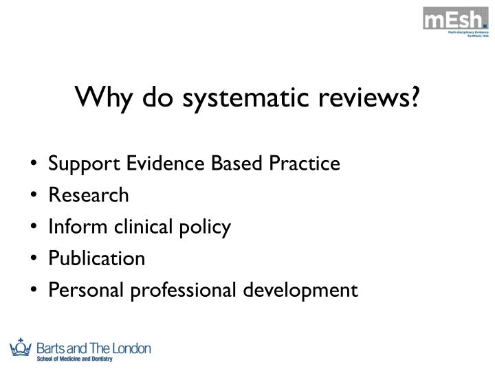 Why do systematic reviews?