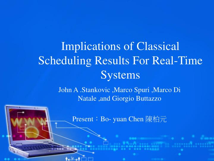 implications of classical scheduling results for real time systems n.