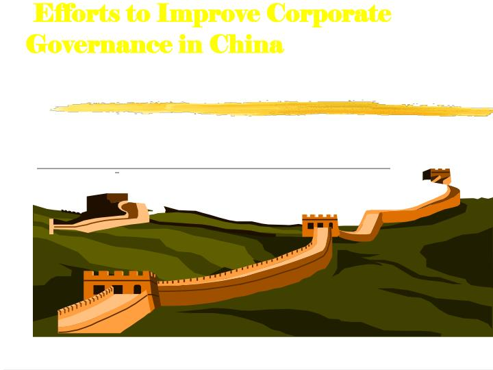 efforts to improve corporate governance in china n.