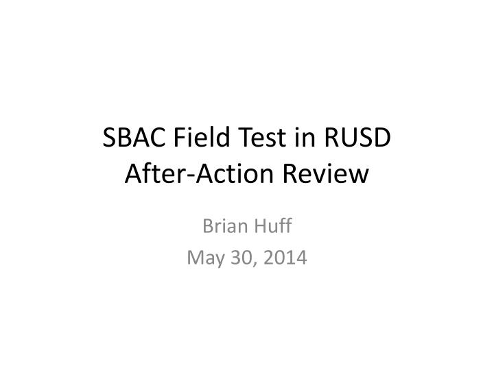 sbac field test in rusd after action review n.