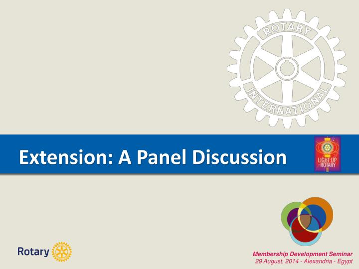 extension a panel discussion n.