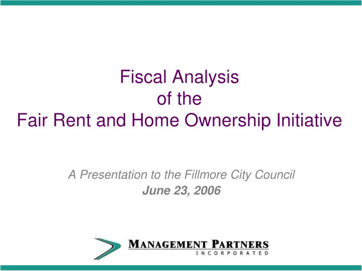 fiscal analysis of the fair rent and home ownership initiative n.