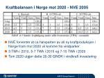 kraftbalansen i norge mot 2020 nve 2005
