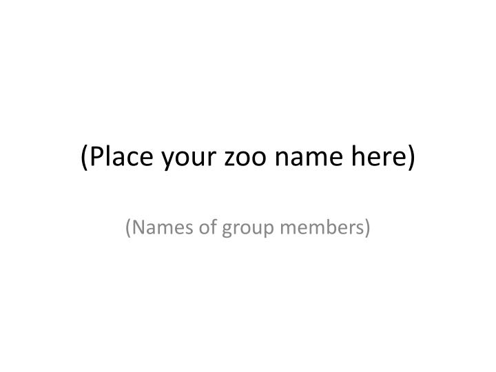 place your zoo name here n.