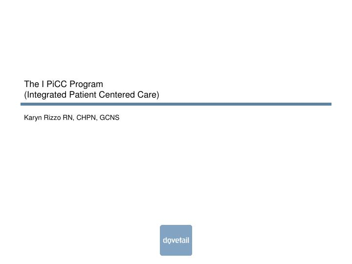 the i picc program integrated patient centered care n.