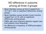 no difference in outcome among all three 3 groups